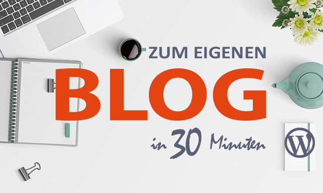 Zum eigenen Blog in 30 Minuten