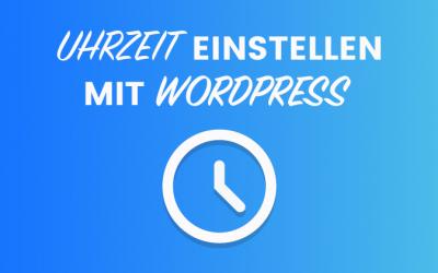 Uhrzeit der WordPress Webseite einstellen